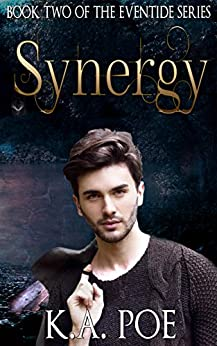 Synergy (Eventide, Book 2) - An urban fantasy series of Werewolves & Magic by [K.A. Poe]
