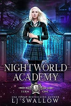 Nightworld Academy: Term One by [LJ Swallow]