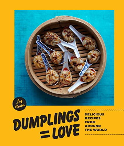 Dumplings Equal Love: Delicious Recipes from Around the World (English Edition)