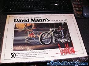 The Artist's Choice Collection of David Mann's Motorcycle Art: 50 Masterpieces Hand-Picked By Artist, David Mann, Commemorating 25 Years of Biker Folklore from the Archives of Easyriders Magazine