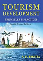 Tourism Development: Principles & Practices