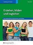 Erziehen, bilden und begleiten: Das Lehrbuch für Erzieherinnen und Erzieher: Schülerband