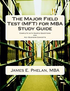 The Major Field Test (MFT) for MBA Study Guide: Complete with Sample Questions and Key Business Concepts