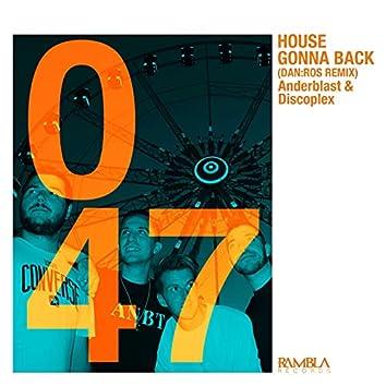 House Gonna Back (DAN:ROS Remix)