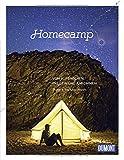 DuMont Bildband Homecamp: Vom Aufbrechen, Freisein und Ankommen (DuMont Destination Sehnsucht)