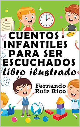 Cuentos infantiles para ser escuchados: Libro ilustrado (Emociones, valores, positividad y autoestima nº 1)