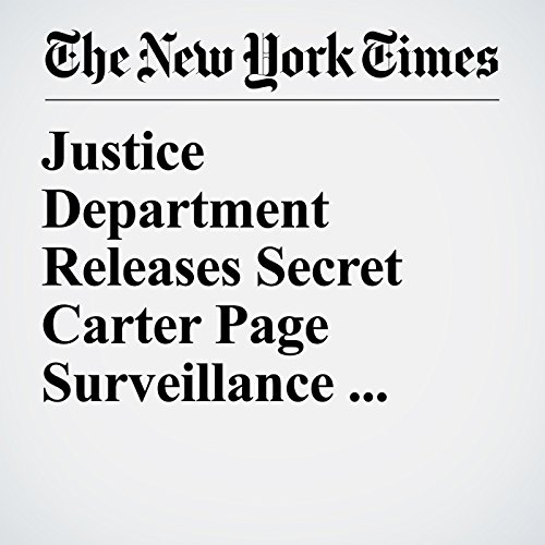 Justice Department Releases Secret Carter Page Surveillance Documents at Center of Partisan Clash copertina