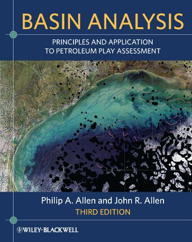 Basin Analysis: Principles and Application to Petroleum Play Assessment