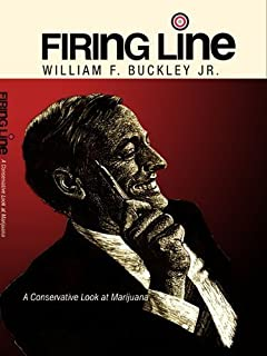 Firing Line with William F. Buckley Jr. A Conservative Look at Marijuana by Thomas E. Bryant