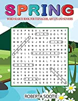 Spring Word Search Book for Teenagers, Adults and Seniors: Large Print Word Search Puzzles Spring Activity book