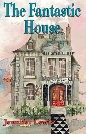 The Fantastic House