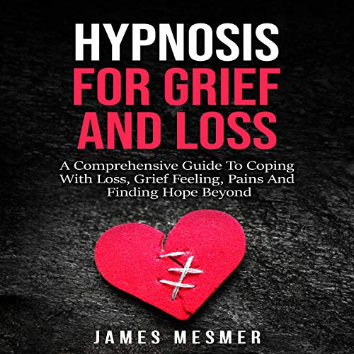 Hypnosis for Grief and Loss Titelbild