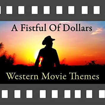 A Fistful of Dollars: Western Movie Themes