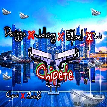 Chipete (feat. Jd Long, Choco, 2ble B, Cuchi & Eybel)