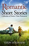 Romantic Short Stories: Collection of Sweet, Clean Romances