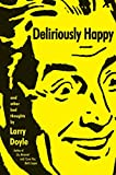 Image of Deliriously Happy: and Other Bad Thoughts