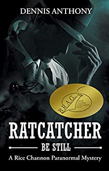 Ratcatcher, Be Still: A Rice Channon Paranormal Mystery by [Dennis Anthony, Starr Waddell]