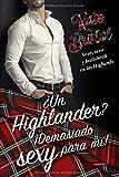 ¿Un Highlander? ¡Demasiado sexy para mí!