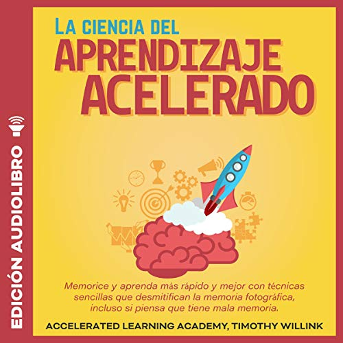La ciencia del aprendizaje acelerado [The Science of Accelerated Learning] cover art