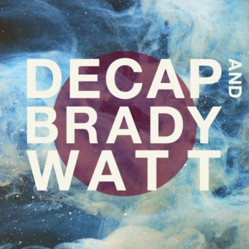 Decap & Brady Watt