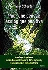 Pour une pensée écologique positive par Scheyder
