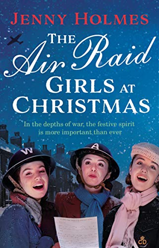 The Air Raid Girls at Christmas: A wonderfully festive and heart-warming...