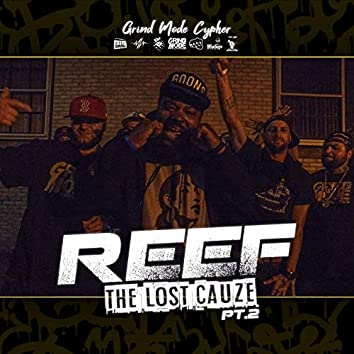 Grind Mode Cypher Reef the Lost Cauze, Pt. 2
