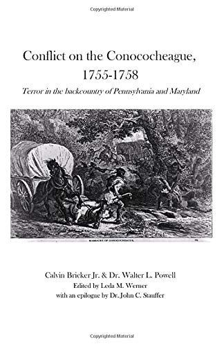 Conflict on the Conococheague, 1755-1758: Terror in the Backcountry of Pennsylvania and Maryland