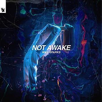 Not Awake