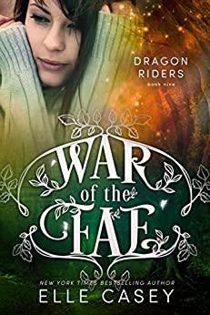 Dragon Riders (War of the Fae Book 9) by [Elle Casey]