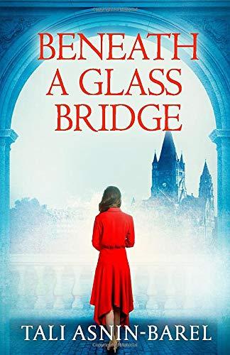 Beneath a Glass Bridge (A WW2 Historical Novel)