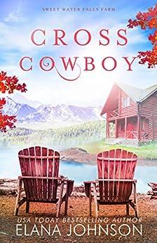 Cross Cowboy: A Cooper Brothers Novel (Sweet Water Falls Farm Romance Book 1) by [Elana Johnson]