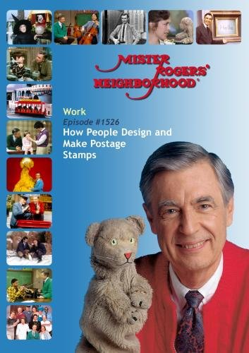 Mister Rogers' Neighborhood: Work (#1526) How People Design and Make Postage Stamps