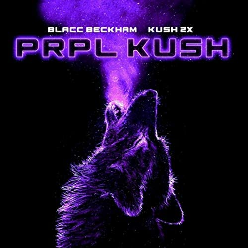 Blacc Beckham & Kush2x