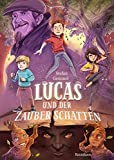 Lucas und der Zauberschatten (Zauberschatten-Reihe, Band 1)