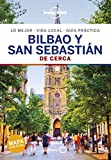 Bilbao y San Sebastian De cerca 2 (Guías De cerca Lonely Planet)