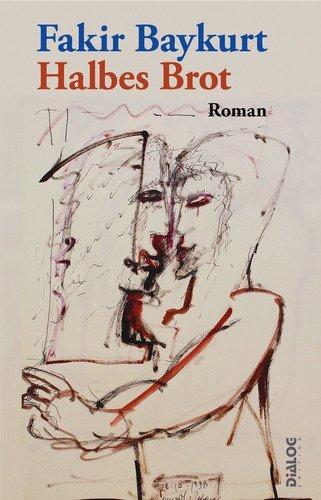 Halbes Brot: Roman