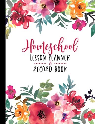 Homeschool Lesson Planner & Record Book: Weekly & Monthly Agenda for Teaching Multiple Kids   July - June Academic Calendar Year   Watercolor Florals
