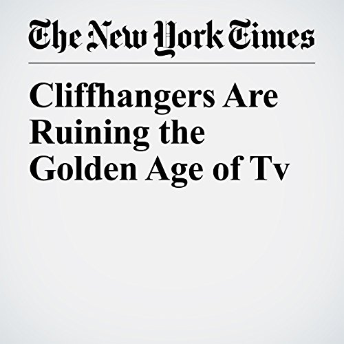 Cliffhangers Are Ruining the Golden Age of TV copertina