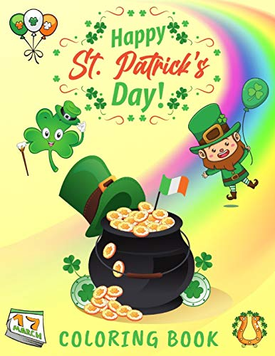 Happy St. Patrick's Day!: Coloring & Activity Book for Kids & Toddlers Ages 4-8 : Mazes, Word Search, Irish Shamrock, Leprechaun, Amazing Coloring Pages & So Much More