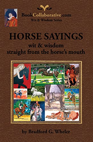 Horse Sayings; Wit & Wisdom Straight from the Horse's Mouth (wit & wisdom series Book 2)