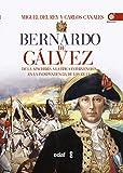 Bernardo de Gálvez. De la apachería a la independencia de los Estados Unidos (Crónicas de la Historia)