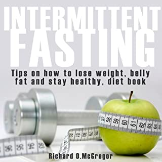 Intermittent Fasting     Tips For Vegan, How To Lose Weight, Belly Fat, Stay Healthy, Low Carb Diet Books              By:                                                                                                                                 Health Guru,                                                                                        Richard McGregor                               Narrated by:                                                                                                                                 Nicole Bolster                      Length: 1 hr and 39 mins     2 ratings     Overall 2.0