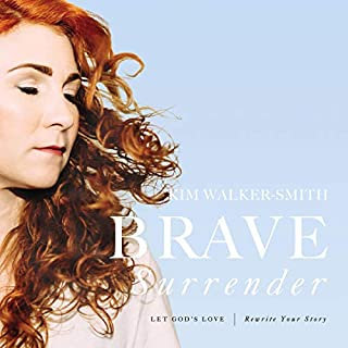 Brave Surrender     Let God's Love Rewrite Your Story              Written by:                                                                                                                                 Kim Walker-Smith                               Narrated by:                                                                                                                                 Kim Walker-Smith                      Length: 5 hrs and 38 mins     2 ratings     Overall 5.0