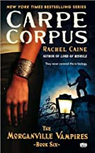 Carpe Corpus (Morganville Vampires, Book 6) (text only) by R. Caine