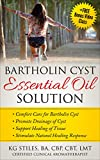 Bartholin Cyst Essential Oil Solution: Comfort Care for Bartholin Cyst, Promote Drainage of Cyst, Support Healing of Tissue, Stimulate Natural Healing Response (Essential Oil Wellness)