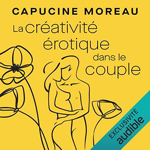 Couverture de La créativité érotique dans le couple