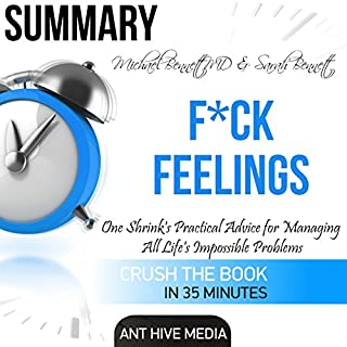 Couverture de Summary F--k Feelings by Michael Bennett, MD & Sarah Bennett: One Shrink's Practical Advice for Managing All Life's Impossible Problems