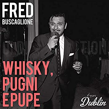 Oldies Selection: Whisky, Pugni E Pupe