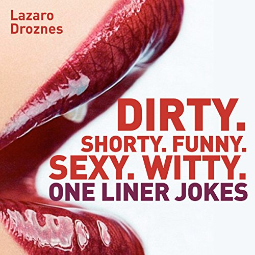 Dirty. Shorty. Funny. Sexy. Witty. One liner jokes audiobook cover art